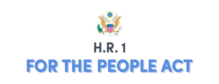 For the People Act, also known as H.R. 1, could be a political gamechanger.